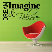 Dream, Imagine & Believe ~ Wall sticker / decals